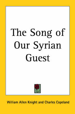 The Song of Our Syrian Guest by William Allen Knight image