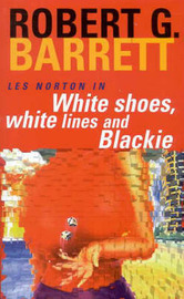 White Shoes, White Lines and Blackie by Robert Barrett image