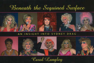 Beneath the Sequined Surface: An Insight into Sydney Drag by Carol Langley image