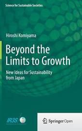Beyond the Limits to Growth by Hiroshi Komiyama
