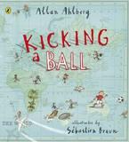 Kicking a Ball by Allan Ahlberg