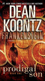 Prodigal Son (Dean Koontz's Frankenstein #1) (US Ed) by Kevin J. Anderson