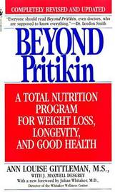Beyond Pritikin: a Total Nutrition Program for Rapid Weight Loss, Longevity and Good Health by Ann Louise Gittleman image