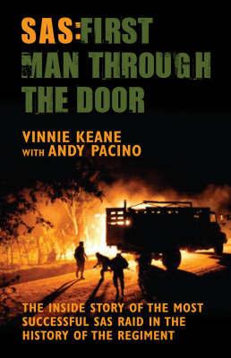 SAS - First Man Through the Door by Vinnie Keane