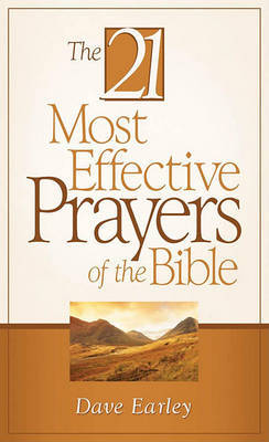 The 21 Most Effective Prayers of the Bible by Dave Earley image