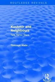 Kashmir and Neighbours: Tale, Terror, Truce by Atav Trkkaya image