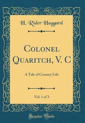 Colonel Quaritch, V. C, Vol. 1 of 3 by H.Rider Haggard