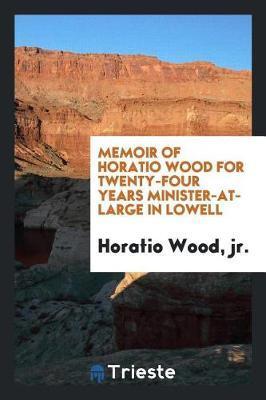 Memoir of Horatio Wood by Jr Horatio Wood image