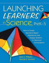Launching Learners in Science, PreK-5 by Kerry E. Curtiss Williams image