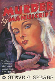 Murder by Manuscript by Steven J. Spears