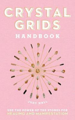 Crystal Grids Handbook by Judy Hall