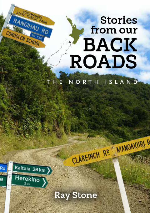 Stories From Our Back Roads North Island by Ray Stone