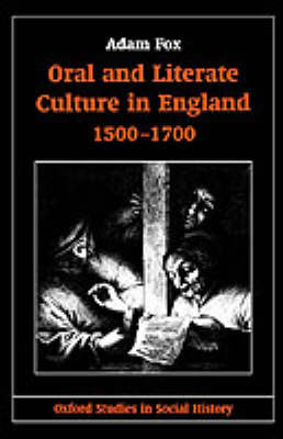 Oral and Literate Culture in England, 1500-1700 by Adam Fox image