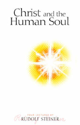 Christ and the Human Soul by Rudolf Steiner image