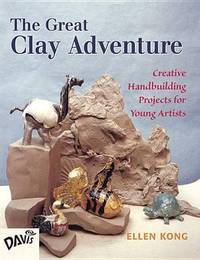 The Great Clay Adventure by Ellen Kong image