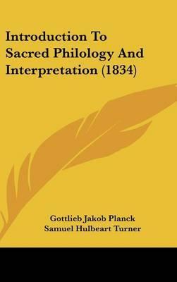 Introduction To Sacred Philology And Interpretation (1834) by Gottlieb Jakob Planck image