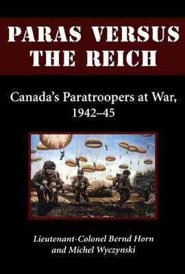 Paras Versus the Reich by Bernd Horn