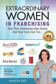 Extraordinary Women in Franchising by Sharon Jurd