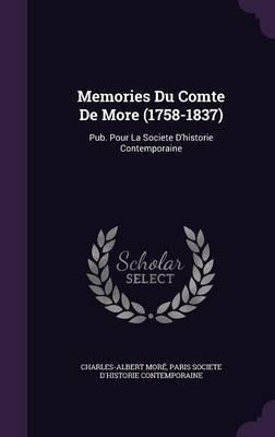 Memories Du Comte de More (1758-1837) by Charles-Albert More