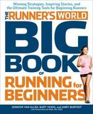 Runner's World Big Book of Running for Beginners by Jennifer Van Allen
