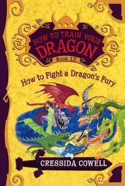 How to Fight a Dragon's Fury by Cressida Cowell