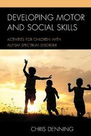 Developing Motor and Social Skills by Christopher Denning