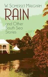 Rain and Other South Sea Stories by W.Somerset Maugham