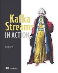 Kafka Streams in Action by Bill Bejeck image