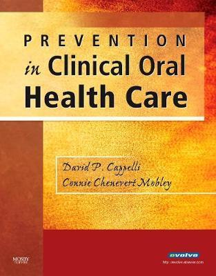 Prevention in Clinical Oral Health Care by David P. Cappelli image