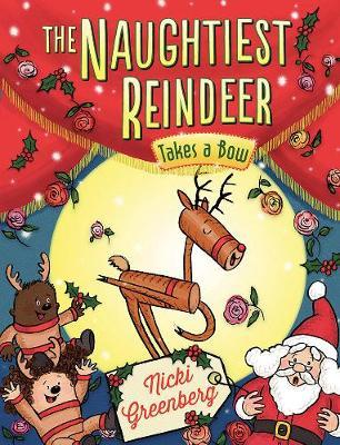 The Naughtiest Reindeer Takes a Bow by Nicki Greenberg image