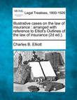 Illustrative Cases on the Law of Insurance by Charles Burke Elliott