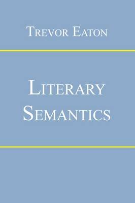 Literary Semantics by Trevor Eaton