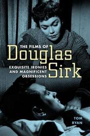 The Films of Douglas Sirk by Tom Ryan