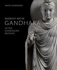 Buddhist Art of Gandhara by David Jongeward image