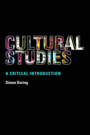 Cultural Studies: A Critical Introduction by Simon During image