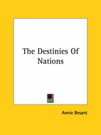 The Destinies of Nations by Annie Wood Besant