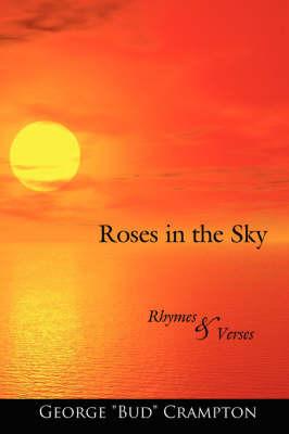 "Roses in the Sky by George ""Bud"" Crampton"