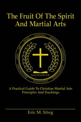 The Fruit of the Spirit and Martial Arts by Eric Stieg