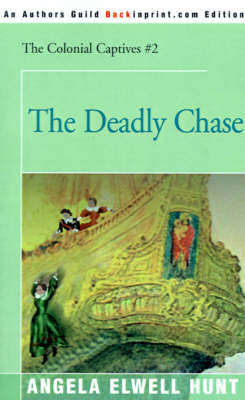 The Deadly Chase by Angela Elwell Hunt