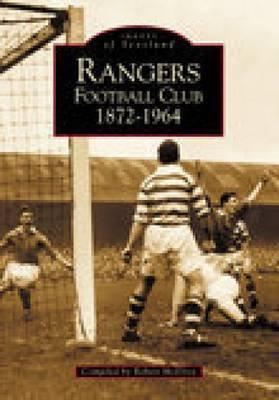 Rangers Football Club 1872-1964 by Robert McElroy