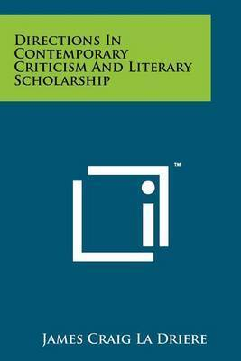 Directions in Contemporary Criticism and Literary Scholarship by James Craig La Driere
