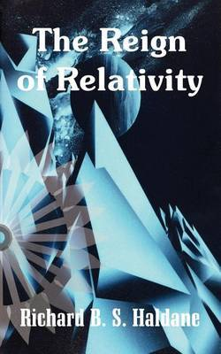 The Reign of Relativity by Richard B S Haldane image