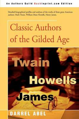 Classic Authors of the Gilded Age by Darrel Abel