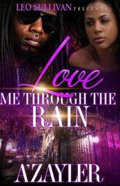Love Me Through the Rain by A'Zayler image