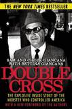 Double Cross: The Explosive Inside Story of the Mobster Who Controlled America by Sam Giancana