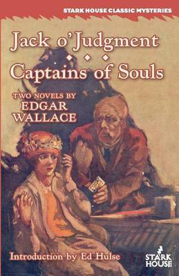 Jack o'Judgment / Captains of Souls by Edgar Wallace