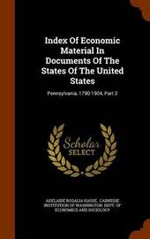 Index of Economic Material in Documents of the States of the United States by Adelaide Rosalia Hasse image