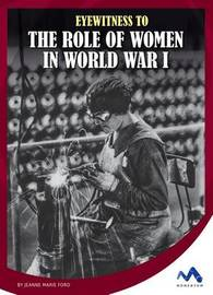 Eyewitness to the Role of Women in World War I by Jeanne Marie Ford