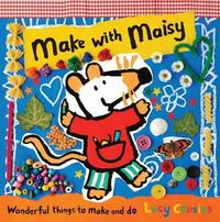 Make with Maisy by Lucy Cousins