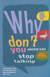 Why Don't You Stop Talking by Jackie Kay image